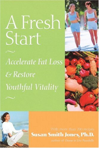 A Fresh Start: Accelerate Fat Loss and Restore Youthful Vitality