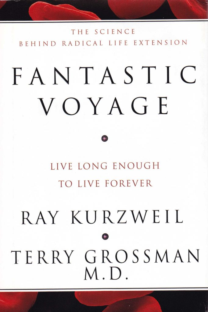 Fantastic Voyage: Life Long Enough to Live Forever