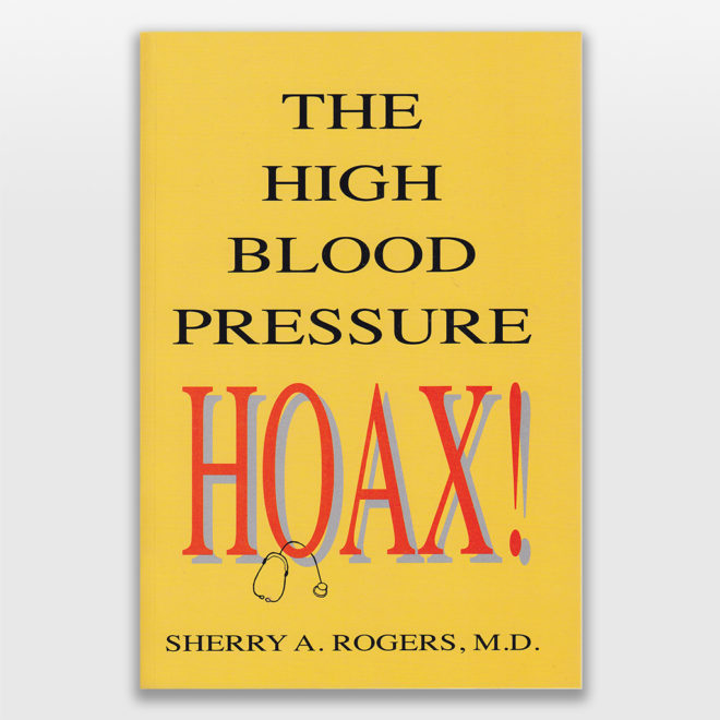 The High Blood Pressure Hoax by Sherry Rogers MD