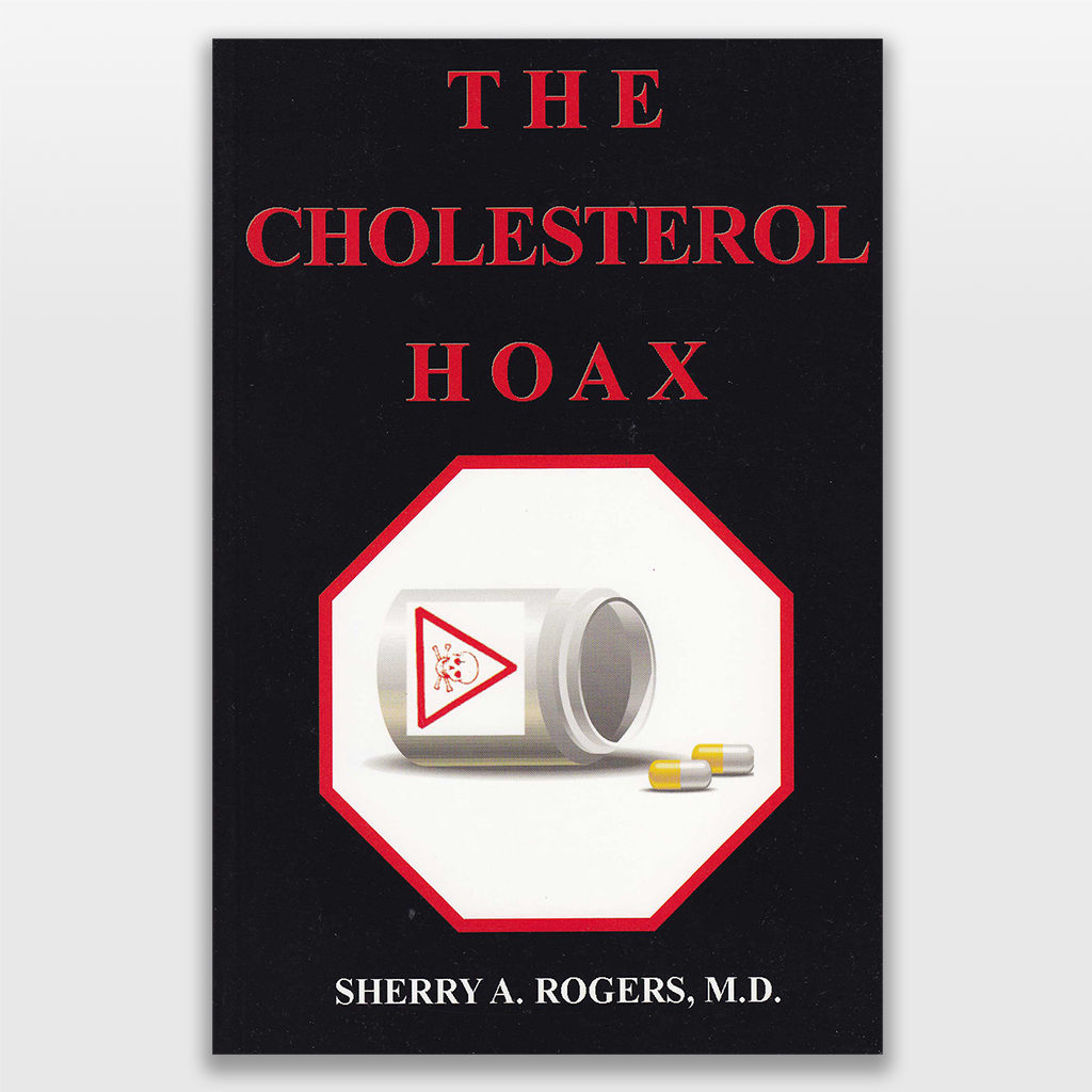 The Cholesterol Hoax by Sherry Rogers MD