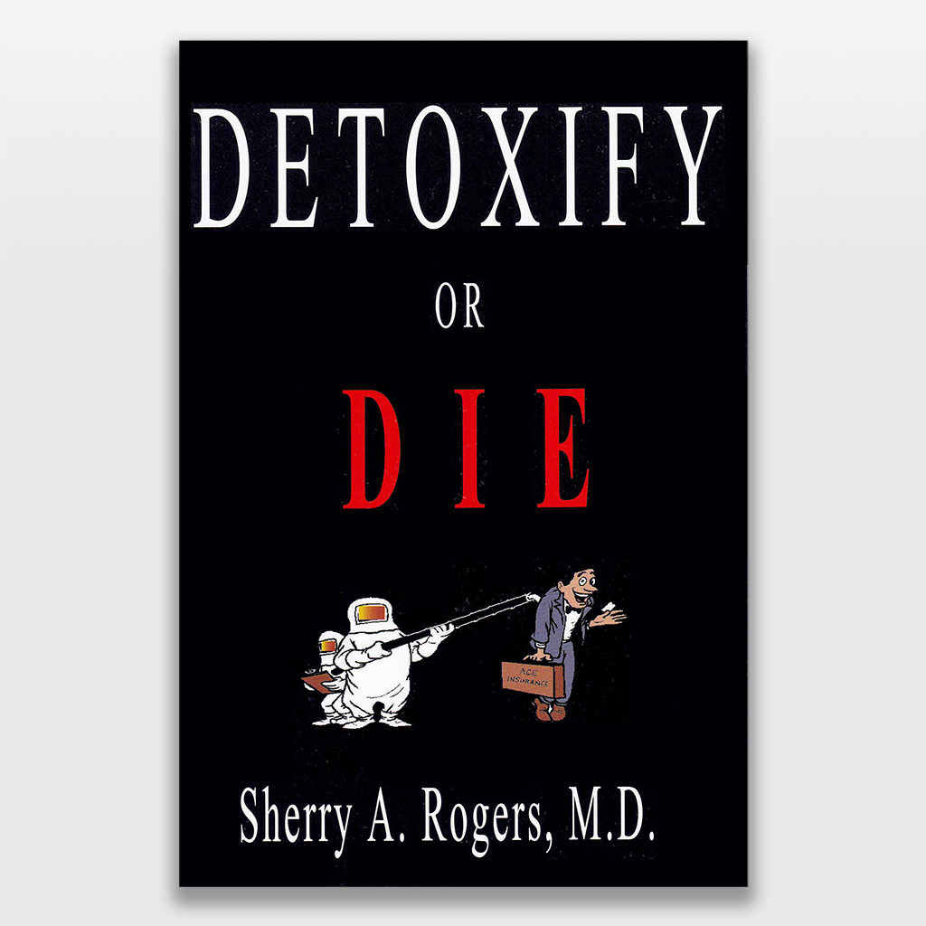 Detoxify or Die by Sherry Rogers MD